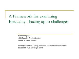 A Framework for examining Inequality:  Facing up to challenges