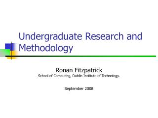 Undergraduate Research and Methodology