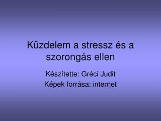 Küzdelem a stressz és a szorongás ellen
