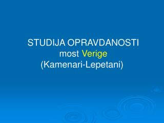 STUDIJA OPRAVDANOSTI most  Verige (Kamenari-Lepetani)