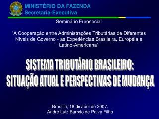 SISTEMA TRIBUTÁRIO BRASILEIRO:  SITUAÇÃO ATUAL E PERSPECTIVAS DE MUDANÇA