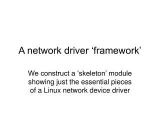 A network driver 'framework'