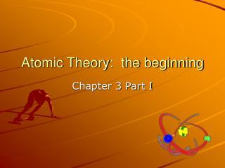 Atomic Theory:  the beginning