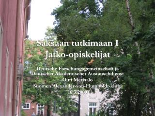 Saksaan tutkimaan I Jatko-opiskelijat