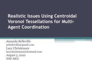 Realistic  Issues Using Centroidal Voronoi Tessellations for Multi-Agent Coordination