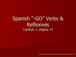 "Spanish ""-GO"" Verbs & Reflexives Capítulo 1, página 14"