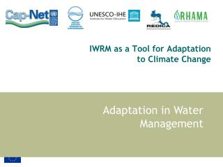 IWRM as a Tool for Adaptation to Climate Change