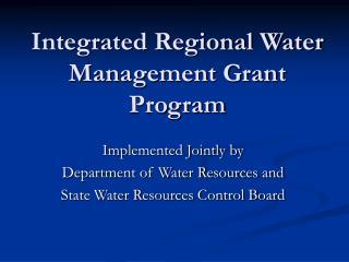 Integrated Regional Water Management Grant Program