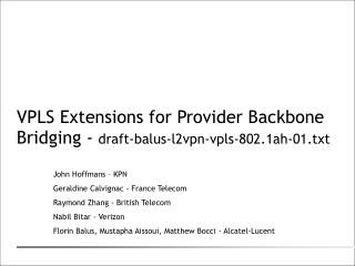 VPLS Extensions for Provider Backbone Bridging -  draft-balus-l2vpn-vpls-802.1ah-01.txt