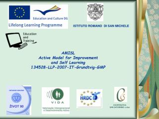 AMISL Active Model for Improvement  and Self Learning 134528-LLP-2007-IT-Grundtvig-GMP