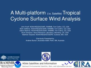 A Multi-platform  ( i.e , Satellite)  Tropical Cyclone Surface Wind Analysis