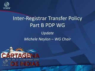 Inter-Registrar Transfer Policy Part B PDP WG