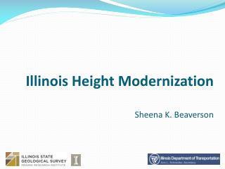 Illinois Height Modernization Sheena K. Beaverson