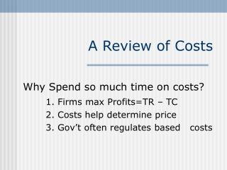 A Review of Costs