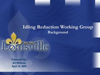 Idling Reduction Working Group Background