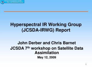 Hyperspectral IR Working Group (JCSDA-IRWG) Report