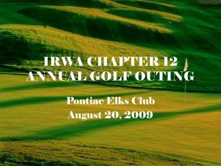 IRWA CHAPTER 12 ANNUAL GOLF OUTING