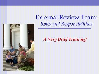 External Review Team: Roles and Responsibilities