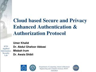 Cloud based Secure and Privacy Enhanced Authentication & Authorization Protocol