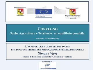 Convegno Suolo, Agricoltura e Territorio: un equilibrio possibile. Palermo -  17  dicembre 2012