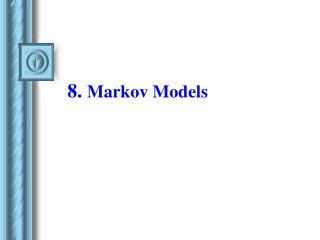 8.  Markov Models