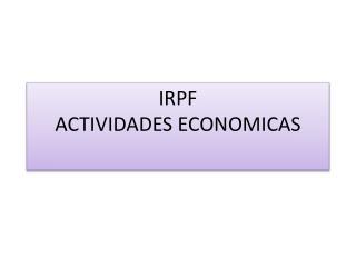 IRPF ACTIVIDADES ECONOMICAS