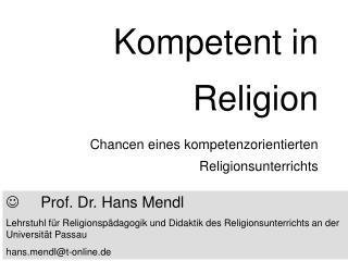 Kompetent in Religion Chancen eines kompetenzorientierten Religionsunterrichts