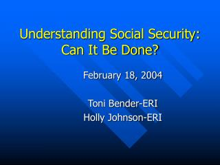 Understanding Social Security: Can It Be Done?