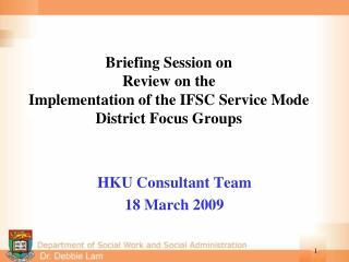 Briefing Session on  Review on the  Implementation of the IFSC Service Mode District Focus Groups