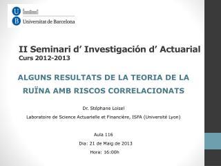 II  Seminari  d�  Investigaci�n  d� Actuarial Curs 2012-2013