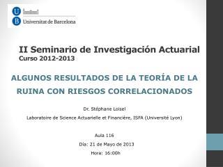 II  Seminario  de  Investigación  Actuarial Curso  2012-2013