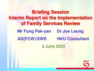 Briefing Session  Interim Report on the Implementation of Family Services Review