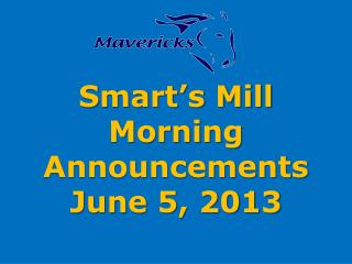 Smart's Mill Morning Announcements June 5, 2013