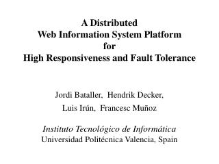 A Distributed  Web Information System Platform  for  High Responsiveness and Fault Tolerance