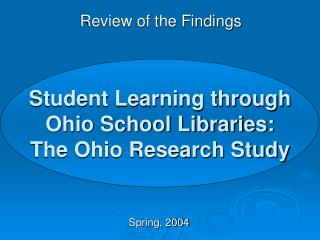 Student Learning through Ohio School Libraries: The Ohio Research Study