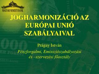 JOGHARMONIZÁCIÓ AZ EURÓPAI UNIÓ SZABÁLYAIVAL