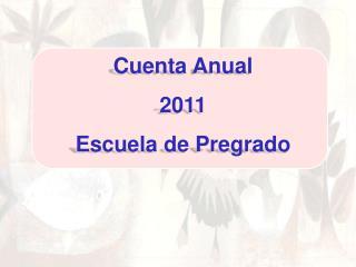 Cuenta Anual 2011 Escuela de Pregrado