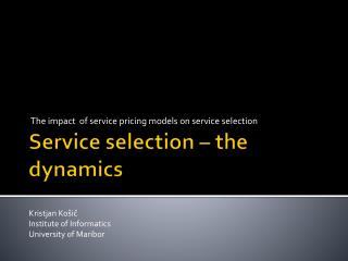 Service selection – the dynamics