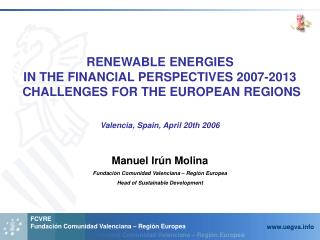 RENEWABLE ENERGIES  IN THE FINANCIAL PERSPECTIVES 2007-2013   CHALLENGES FOR THE EUROPEAN REGIONS