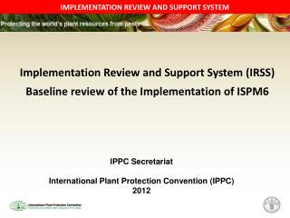 Implementation Review and Support System (IRSS) Baseline review of the Implementation of ISPM6