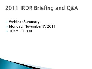 2011 IRDR Briefing and  Q&A