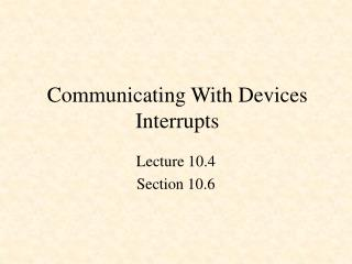Communicating With Devices Interrupts