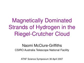 Magnetically Dominated Strands of Hydrogen in the Riegel-Crutcher Cloud