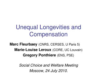 Unequal Longevities and Compensation