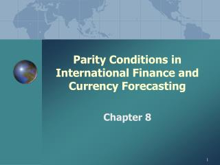 Parity Conditions in International Finance and Currency Forecasting