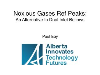 Noxious Gases Ref Peaks: An Alternative to Dual Inlet Bellows