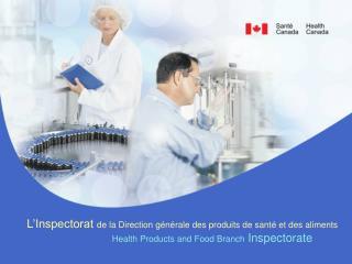 L'Inspectorat de la Direction générale des produits de santé et des aliments