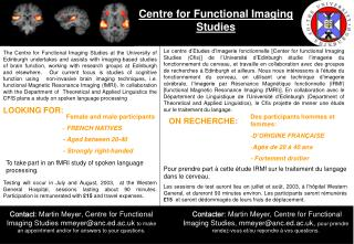 To take part in an fMRI study of spoken language processing.