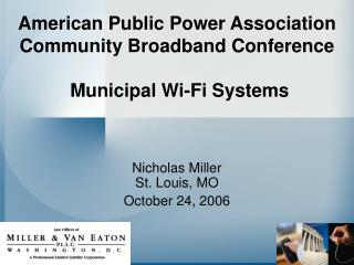 American Public Power Association  Community Broadband Conference  Municipal Wi-Fi Systems