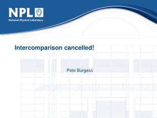 Intercomparison cancelled!